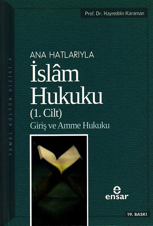 Ana Hatlarıyla İslam Hukuku Cilt 1