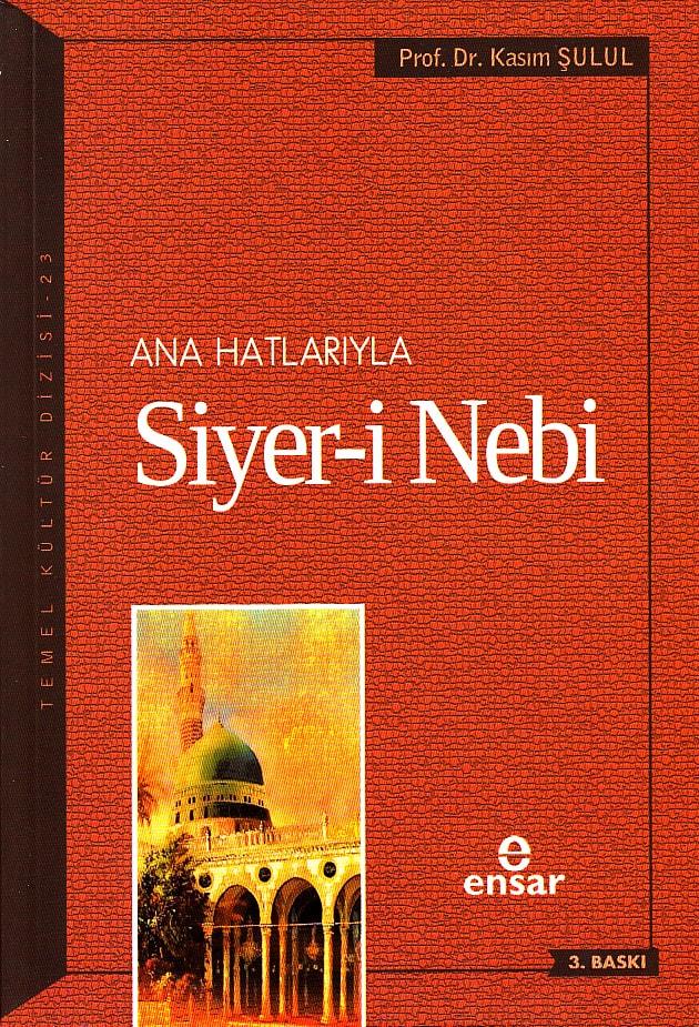 Anahatlarıyla Siyer-i Nebi (a.s)