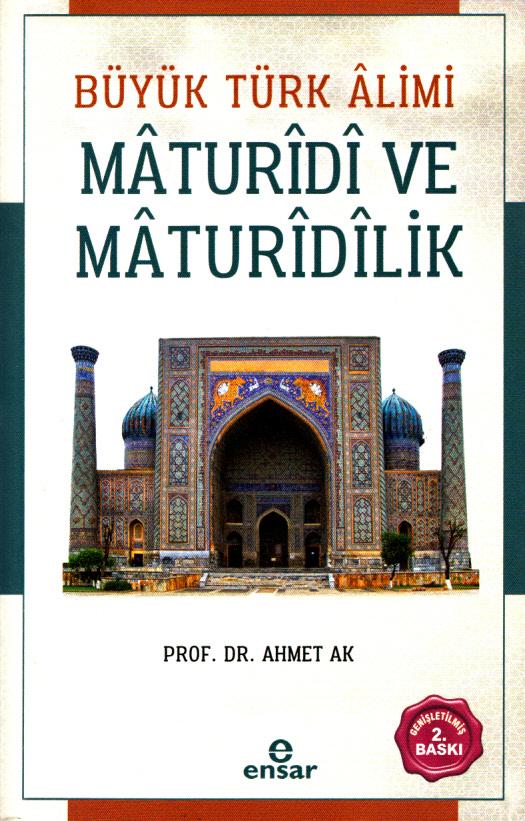 Büyük Türk Âlimi Mâturîdî ve Mâturîdîlik