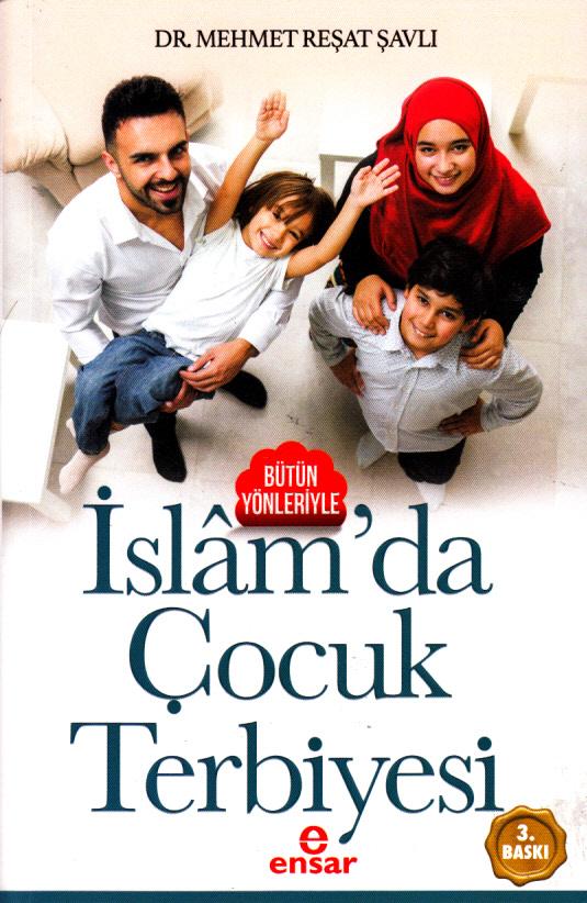 Bütün Yönleriyle İslamda Çocuk Terbiyesi