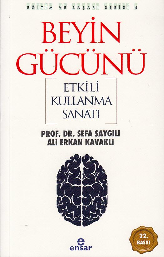 Beyin Gücünü Etkili Kullanma Sanatı; Eğitim ve Başarı Serisi 4