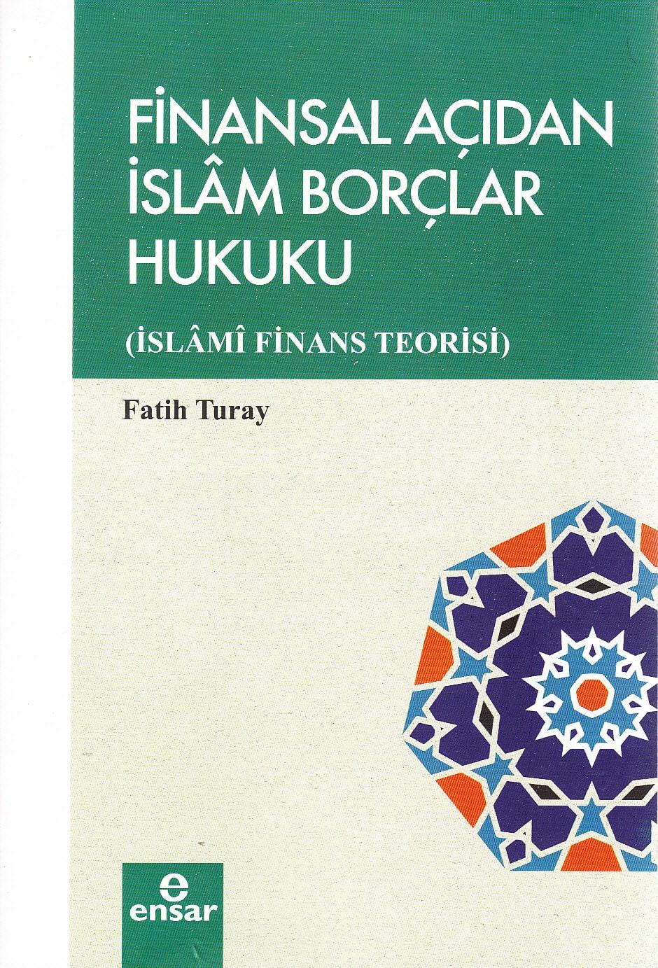 Finansal Açıdan İslam Borçlar Hukuku; İslami Finans Teorisi